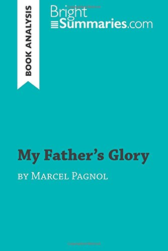 My Father's Glory by Marcel Pagnol (Book Analysis): Detailed Summary, Analysis And Reading Guide