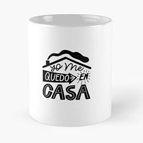 Yo Me Quedo En Casa Stop Coronavirus Classic Mug - Funny Gift Coffee Tea Cup White 11 Oz The Best Gift For Holidays Situen