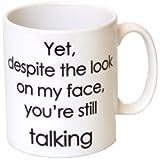 """Treat Gift Mug musant avec inscription """"Yet, Despite The Look On My Face, You're Talking"""" chocolat en forme de bisous inclut"""