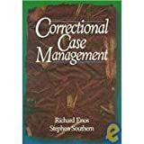 Correctional Case Management, Enos, Richard and Southern, Stephen, 0870841645