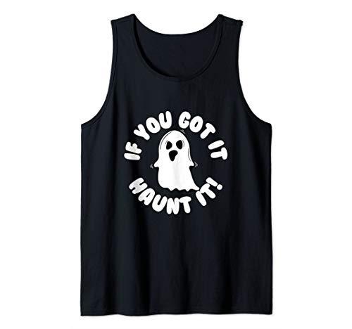 If You Got It Haunt It Funny Halloween Tank Top ()