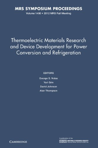 Thermoelectric Materials Research and Device Development for Power Conversion and Refrigeration: Volume 1490 (MRS Proceedings)