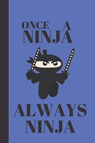 Once A Ninja Always A Ninja: Ninja