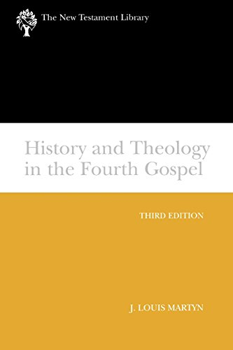 History and Theology in the Fourth Gospel, Revised and Expanded (The New Testament Library)