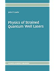 Physics of Strained Quantum Well Lasers