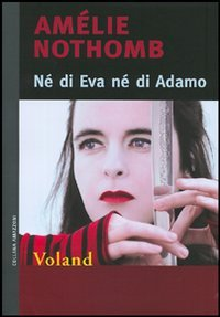 Né di Eva né di Adamo Amélie Nothomb