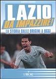 Lazio da impazzire! La storia dalle origini a oggi