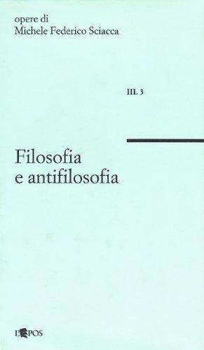 Filosofia e antifilosofia Michele Federico Sciacca