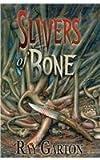 Slivers of Bone, Ray Garton, 1587670941