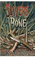 Slivers Of Bone, Ray Garton