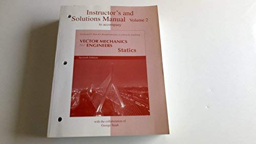 Instructor's and Solutions Manual to Accompany Vector Mechanics for Engineers - Statics. Seventh edition. Volume 2