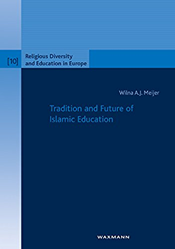 Tradition and Future of Islamic Education (Religious Diversity and Education in Europe) (English Edition)