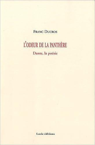En ligne téléchargement L'Odeur de la panthère: Dante, la poésie pdf, epub ebook