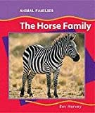 The Horse Family, Bev Harvey, 0791075451