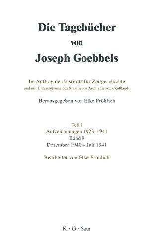 Die Tagebücher von Joseph Goebbels, Band 9, Dezember 1940 - Juli 1941 (German Edition) (Dezember Tagebuch)