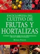 Descargar Libro Enciclopedia De Cultivo De Frutas Y Hortalizas: Consejos Prácticos Sobre Más De 150 Hortalizas, Frutas Y Hierbas Culinarias. Royal Horticultural Society