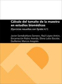 Descargar Libro Cálculo Del Tamaño De La Muestra En Estudios Biomédicos. Ejercicios Resueltos Con Epidat 4.1 Javier Santabárbara Serrano