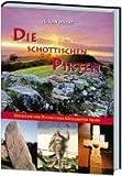 Die schottischen Pikten: Geschichte und Mythos eines rätselhaften Volkes