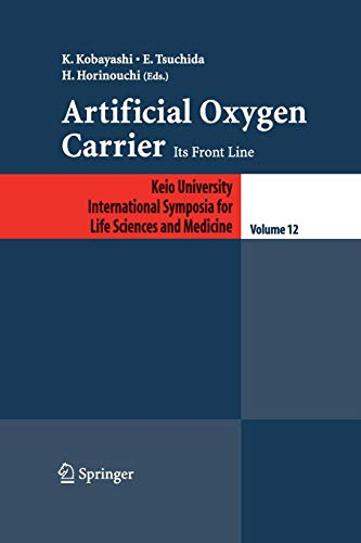 Artificial Oxygen Carrier: Its Frontline (Keio University International Symposia for Life Sciences and Medicine)