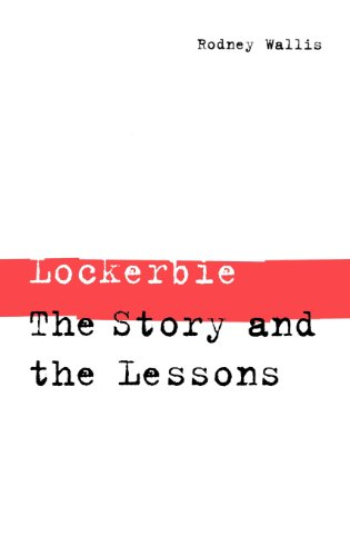 Lockerbie  The Story And The Lessons