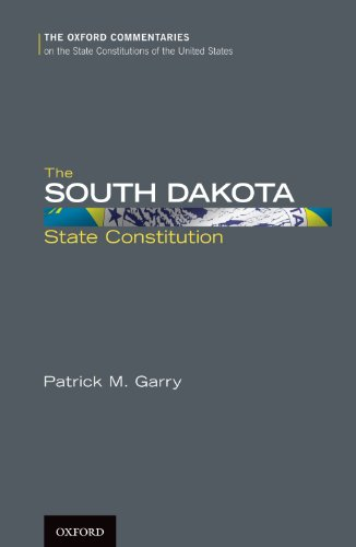 Download The South Dakota State Constitution (Oxford Commentaries on the State Constitutions of the United States) Pdf