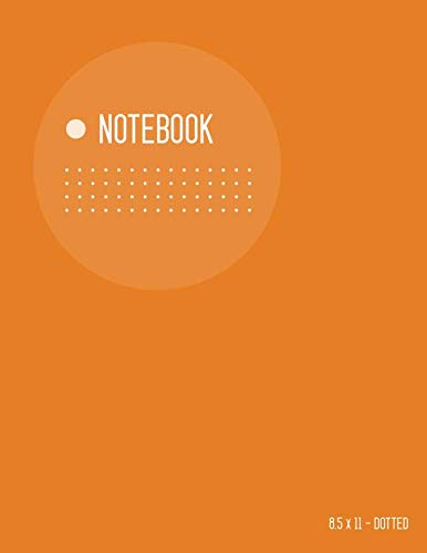 - Dotted Notebook 8.5 x 11: Big  Journal Notebook Orange, Light Circle Design, Blank Dot Grid, Large, Soft Cover, Numbered Pages, No Bleed (Smart Dotted Notebook Journals)