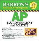 Barron's AP U.S. Government and Politics Publisher: Barron's Educational Series