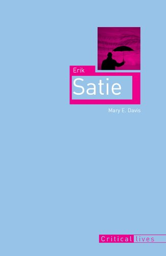 Amazon.com: Erik Satie (Critical Lives) eBook: Mary E. Davis ...