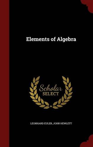 Elements of Algebra -  Leonhard Euler, Hardcover