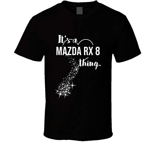 (It's a Mazda Rx 8 Thing Car Lover Cool Auto T Shirt L Black)