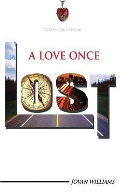 A Love Once Lost : A Time Toward Hope(Hardback) - 2016 Edition