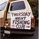 Thursday Night Fishing Club