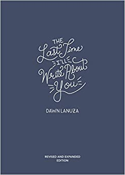 The Last Time I'll Write About You, by Dawn Lanuza