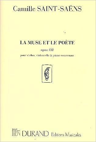 Télécharger le livre d'essai en anglais La Muse Et Le Poete Op132Vl-Vlc-Orchestre Ou Piano 0044036485 PDF