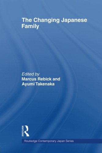 The Changing Japanese Family (Routledge Contemporary Japan)