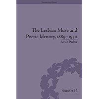 The Lesbian Muse and Poetic Identity, 1889–1930 (Gender and Genre) book cover