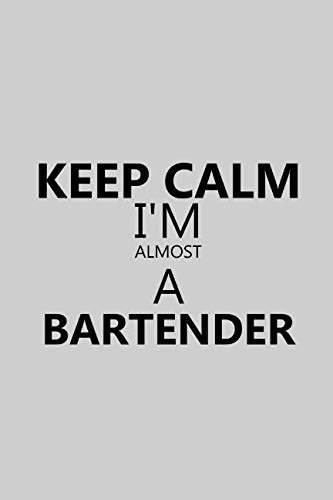 Birthday Cube Glass (Keep Calm I'm Almost A Bartender: Notebook, Journal or Planner | Size 6 x 9 | 110 Lined Pages | Office Equipment | Great Gift idea for Christmas or Birthday for a Bartender)