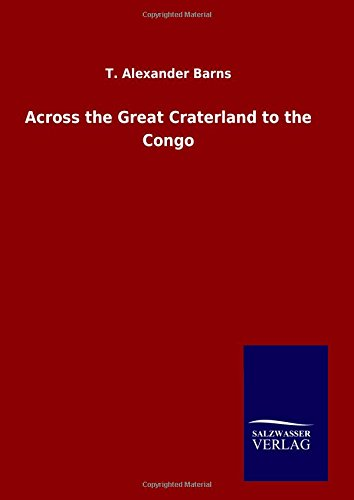 Read Online Across the Great Craterland to the Congo ebook
