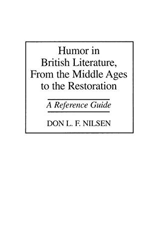 Humor in British Literature, From the Middle Ages to the Restoration: A Reference Guide by Don L F Nilsen