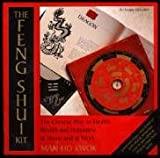 img - for 'The Feng Shui Kit: The Chinese Way to Health, Wealth and Happiness, at Home and at Work' book / textbook / text book