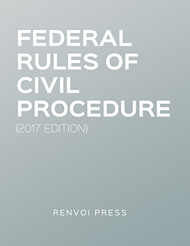 Federal Rules of Civil Procedure (2017 Edition)