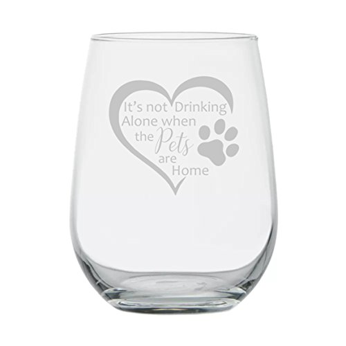Animal Lover Gifts ★ It's Not Drinking Alone when the Pets are Home ★ 17 oz Dishwasher Safe ★ Wine Gifts ★ Animal Rescue ★ Gift for Women ★ Mom ★ Birthday Glass ★ Funny ★ Couples Anniversary by Etchpress Yourself