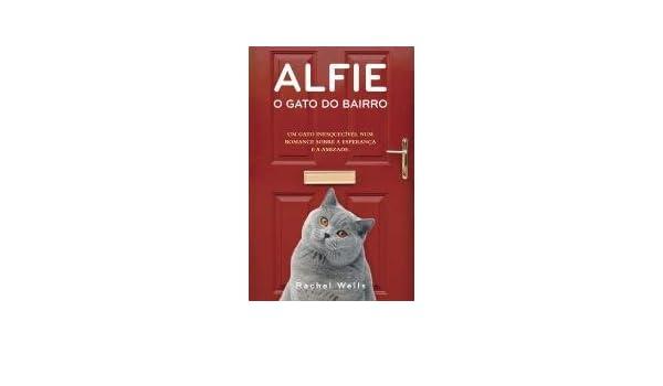 Alfie - O Gato do Bairro (Portuguese Edition): Rachel Wells: 9789720047731: Amazon.com: Books