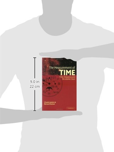 The Measurement of Time: Time, Frequency and the Atomic Clock by Cambridge University Press