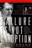 Failure Is Not an Option : Mission Control from Mercury to Apollo 13 and Beyond, Kranz, Gene, 0783891377