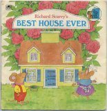 Richard Scarry's Best House Ever