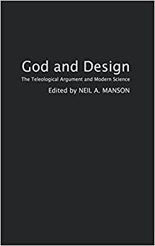 God and Design: The Teleological Argument and Modern Science