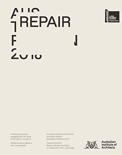 Repair: Australian Pavilion, 16th International Architecture Exhibition, La Biennale Di Venezia 2018