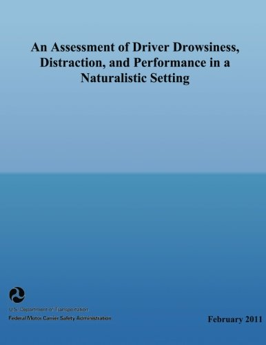 Download An Assessment of Driver Drowsiness, Distraction, and Performance in a Naturalistic Setting ebook