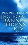 img - for Jeg Forbanner Tidens Elv book / textbook / text book